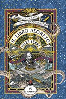 Il libro segreto di Jules Verne di Luca Crovi e Peppo Bianchessi